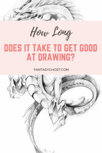 How long does it take to get good at drawing?