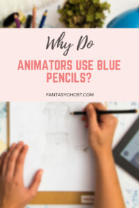 Why do animators use blue pencil?
