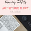Are drawing tablets hard to use?